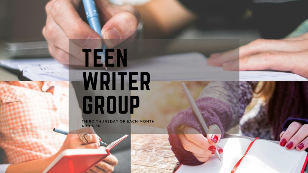 Teen Writer Group. Third Thursday of each month.