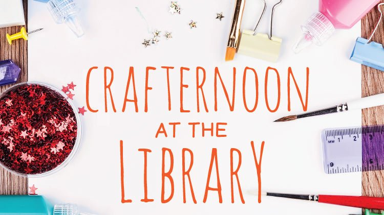 Crafternoon at the Library.