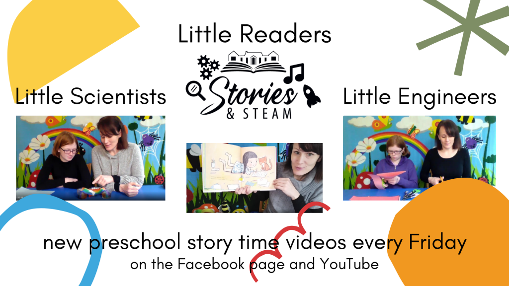 Little Readers Stories and STEAM.  New preschool story time videos every Friday on our Facebook page and Youtube.