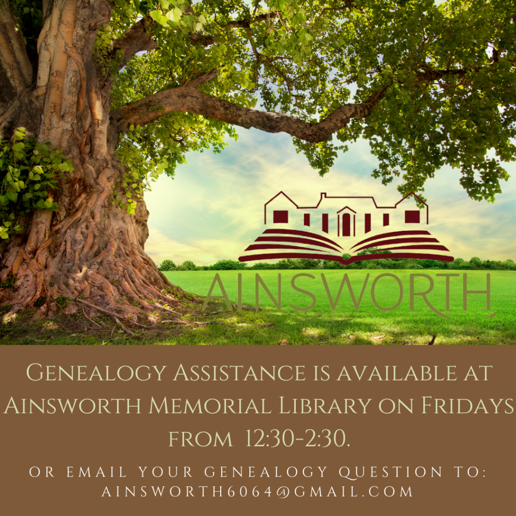 Genealogy assistance available at the Library on Fridays from 12:30-2:30.